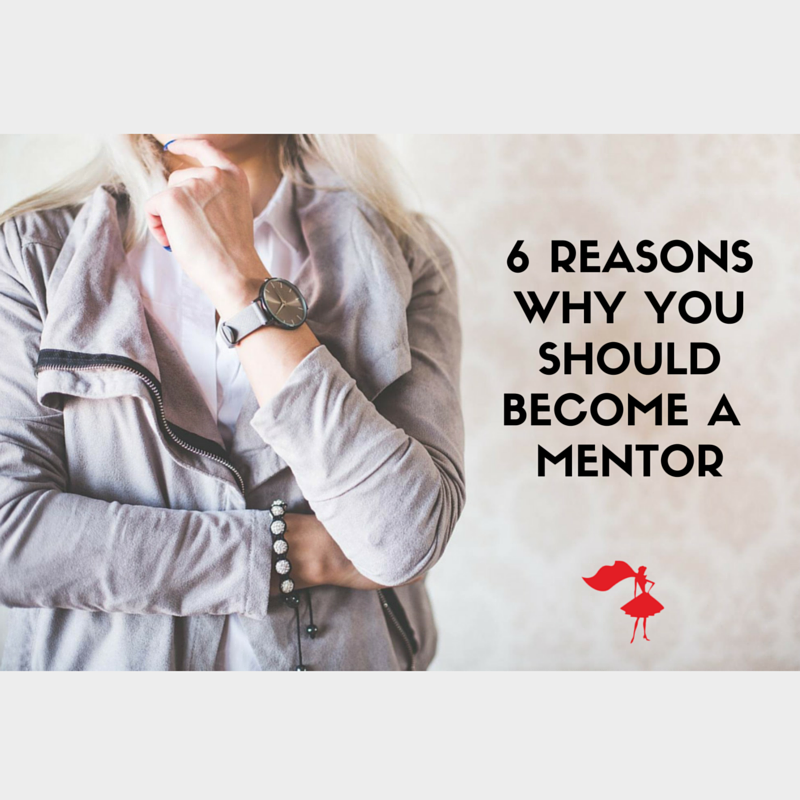 6 REASONS WHY BECOME A MENTOR