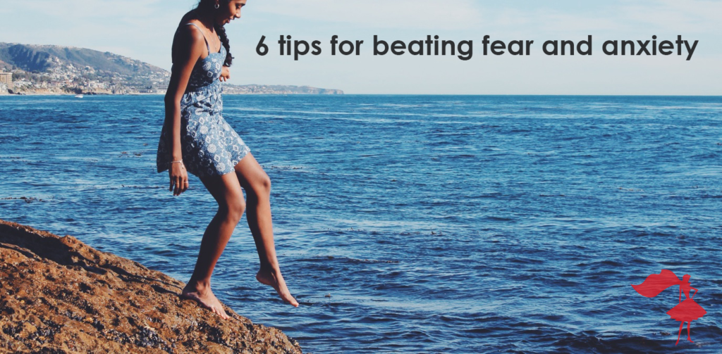 6-tips-fear-anxiety-RECT-photo-1445384291141-24217cd1d40c